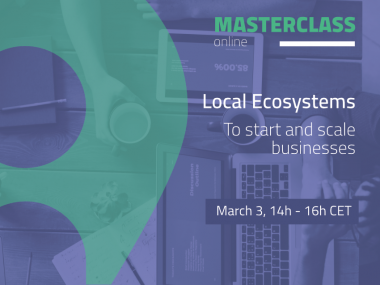 Masterclass - Local Ecosystems to start and scale businesses